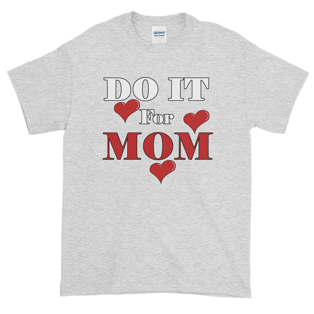 Do it for MOM Short-Sleeve T-Shirt - Bentley York