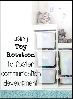 Using Toy Rotation To Foster Communication Development