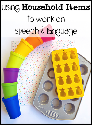 Using Household Items to Work on Speech & Language