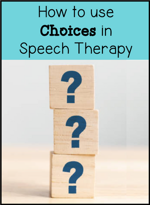 How to Use Choices in Speech Therapy