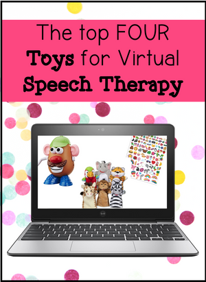 Top 4 Toys for Virtual Speech Therapy