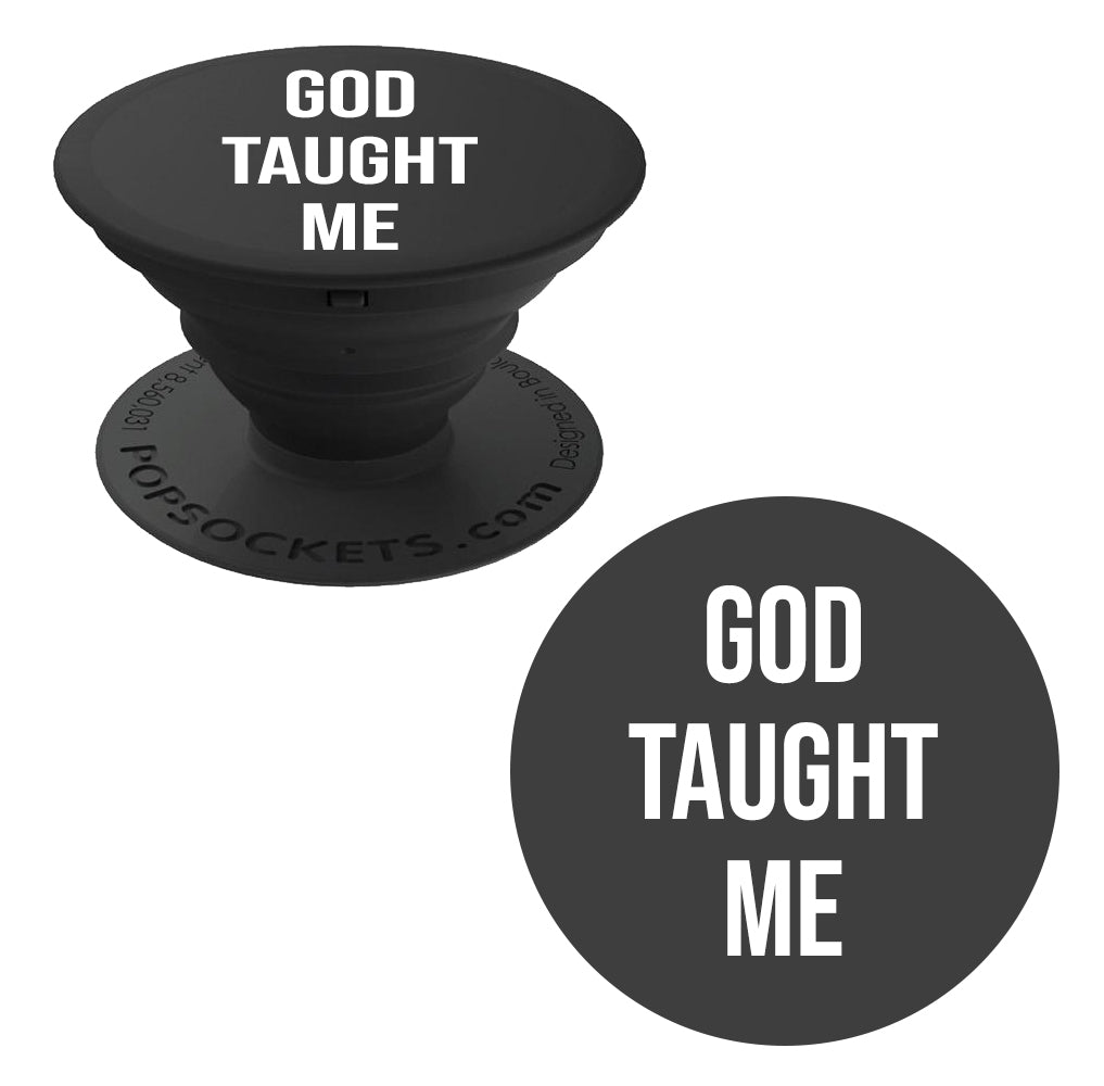 GOD TAUGHT ME PopSocket