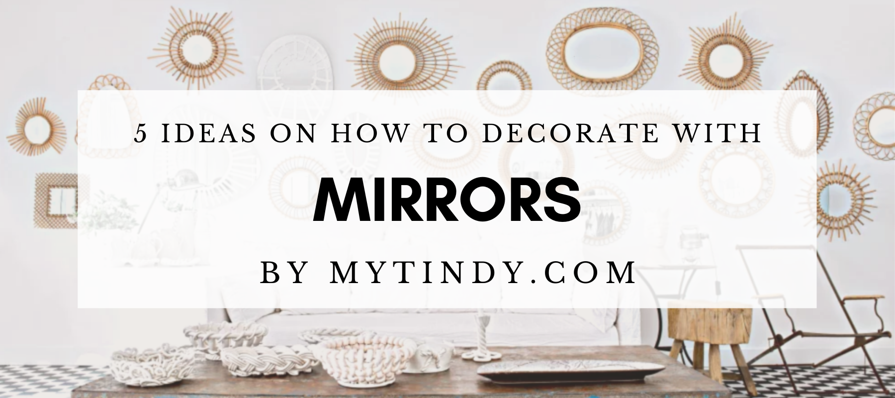 5 ideas on how to decorate your home with mittors