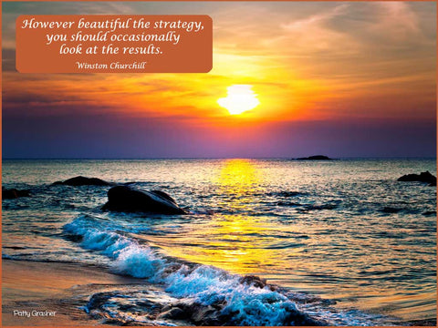 "Ocean sunset with quote by Winston Churchill. ""However beautiful the strategy, you should occasionally look at the results."""
