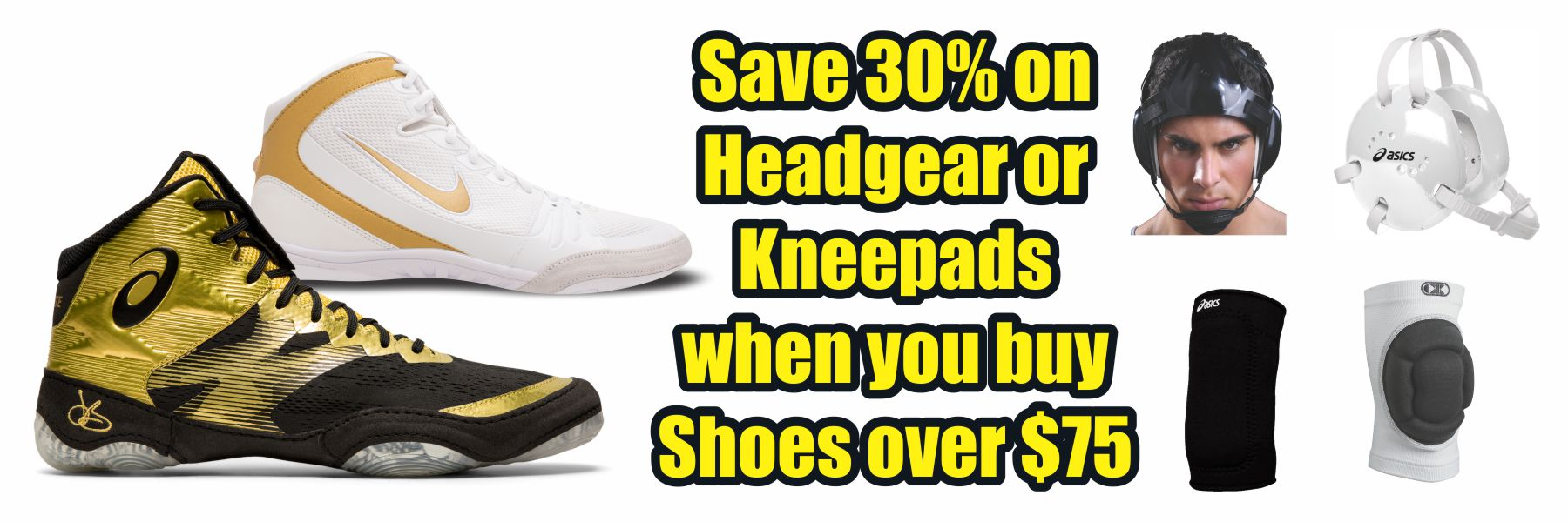 Hero Image: Save 30% on Headgear and Kneepads when you buy Shoes over $75.00.
