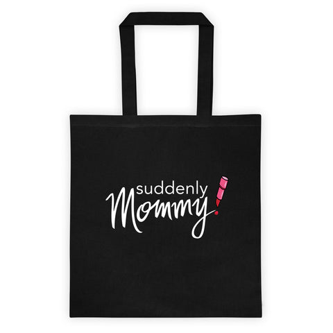 Suddenly Mommy 6 Ounce Cotton Canvas Tote