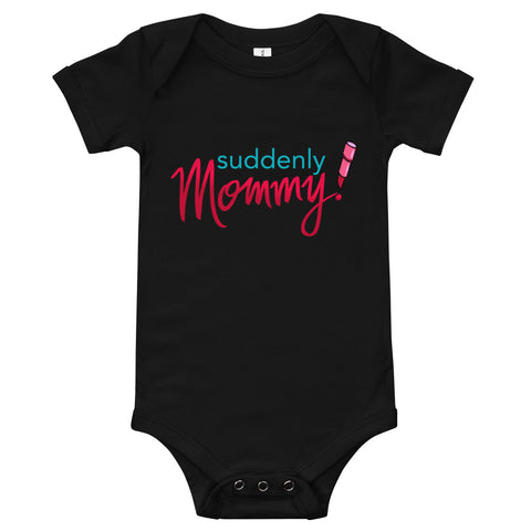 Suddenly Mommy Baby Onesie T-Shirt