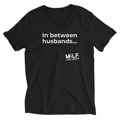 "MILF Life Crisis ""In Between Husbands"" V-Neck Jersey Tee"