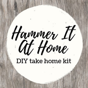 """Hammer-It-At-Home"" - (Take and Make Kits) - Kids / Young Adults"