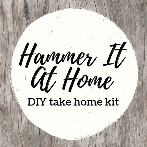 PAULA'S EVENT -  HAMMER-IT-AT-HOME - DIY