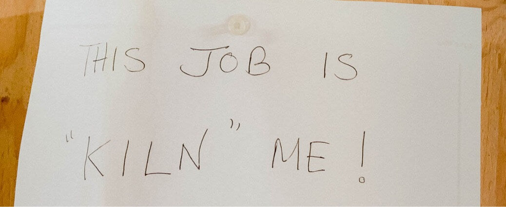 this job is kiln me! pun poster sign