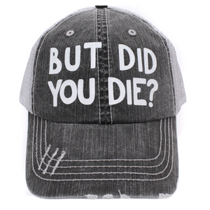 But Did You Die Ball Cap