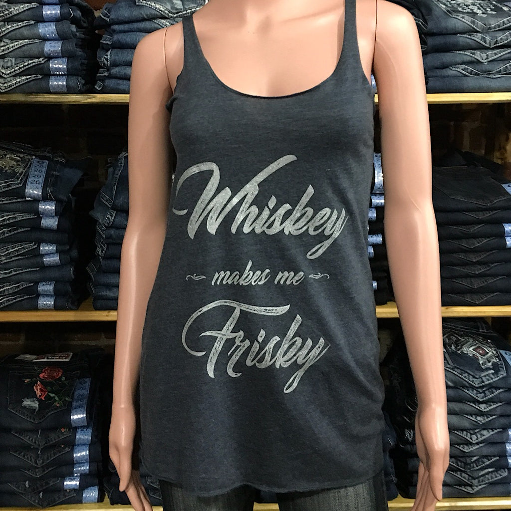 Whiskey Makes Me Frisky Tank