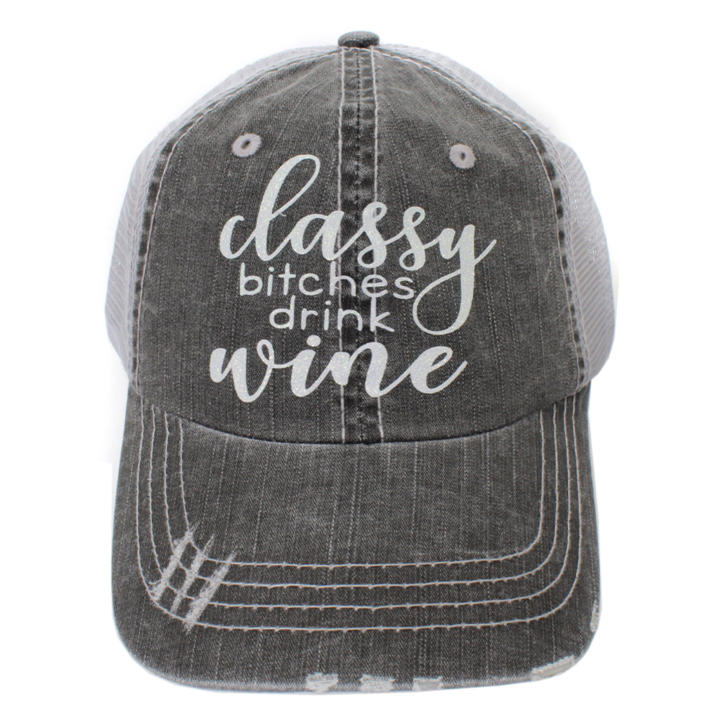 Classy Bitches Drink Wine Ball Cap