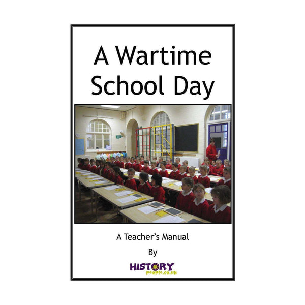 A Wartime School Day Resource Pack (KS2):Primary Classroom Resources