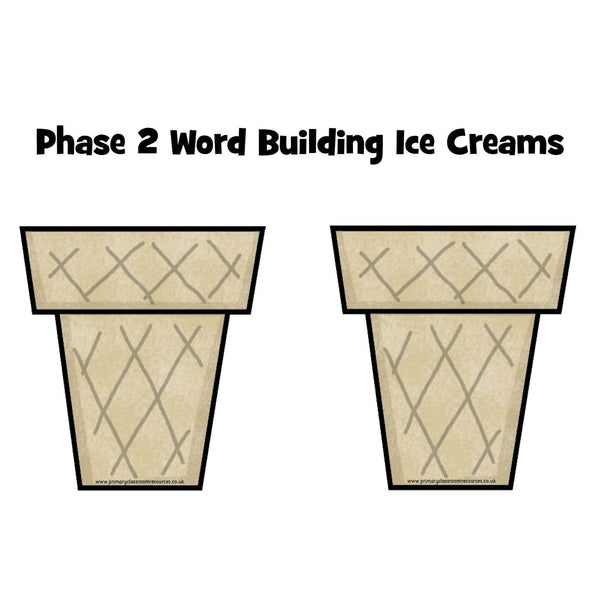 Phase 2 Word Building Ice Creams:Primary Classroom Resources