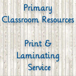 Print & Laminating Service:Primary Classroom Resources