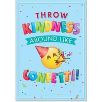 Throw Kindness Around Like Confetti! Emoji Fun-Inspire U Poster