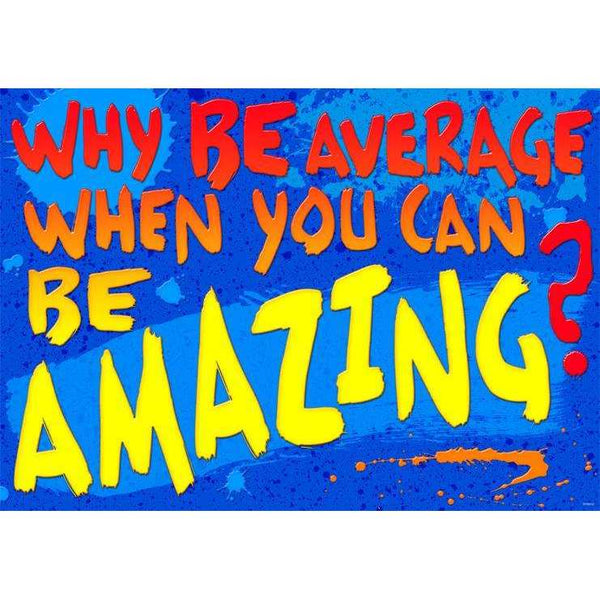 Why be average when you can.. ARGUS Poster