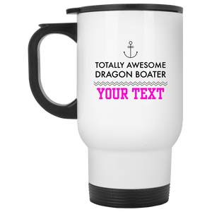 Personalized-Totally Awesome Dragon Boater - Anchor White Travel Mug