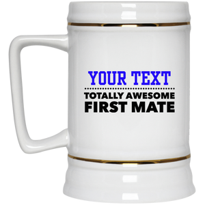 Personalized-Totally Awesome First Mate Beer Stein 22 oz.