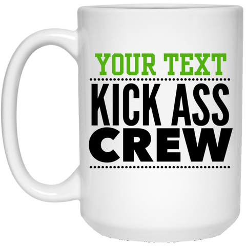 Personalized-KickAss Crew 15 oz. White Mug