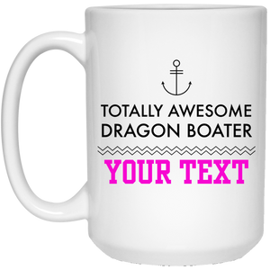 Personalized-Totally Awesome Dragon Boater - Anchor 15 oz. White Mug