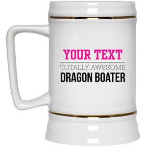 Personalized-Totally Awesome Dragon Boater Beer Stein 22 oz.