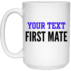 Personalized-First Mate 15 oz. White Mug