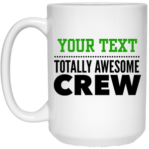 Personalized-Totally Awesome Crew 15 oz. White Mug