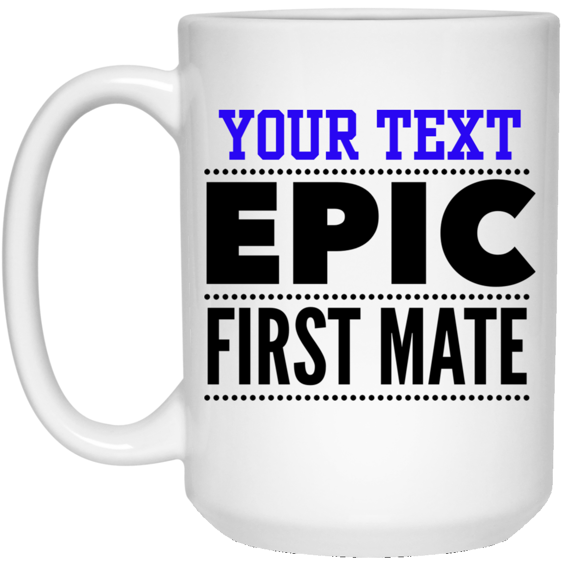 Personalized-Epic First Mate 15 oz. White Mug