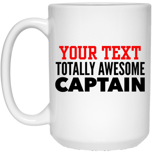 Personalized-Totally Awesome Captain 15 oz. White Mug