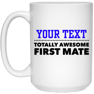 Personalized-Totally Awesome First Mate 15 oz. White Mug