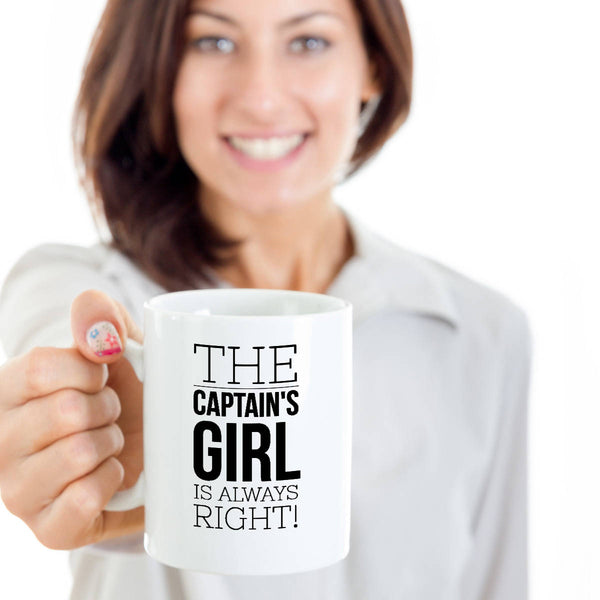 Funny Boating Gifts  Captain's Girl Is Always Right  Coffee Mug Ceramic