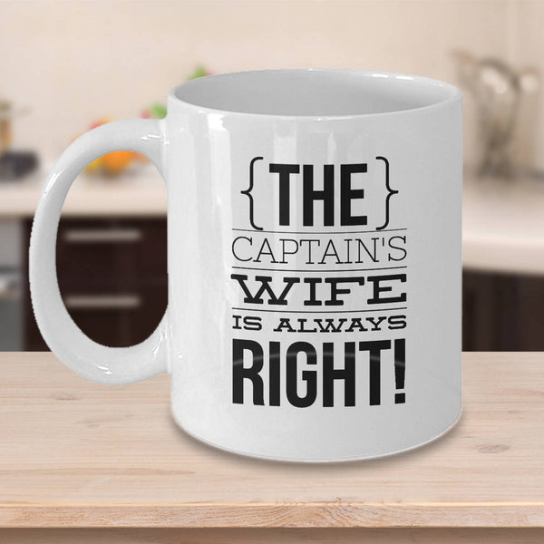 Funny Boating Gifts Captain's Wife Is Always Right Coffee Mug Ceramic