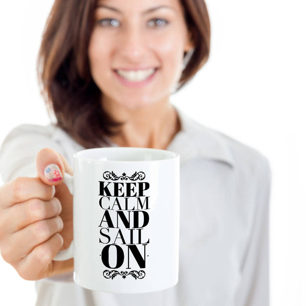 Funny Sailor Gift  Sailor Gift  Keep Calm  Sail On Coffee Mug