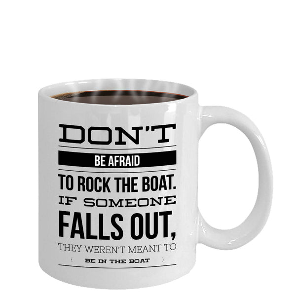 Coworker Gift Don't Be Afraid to Rock the Boat Coffee Mug