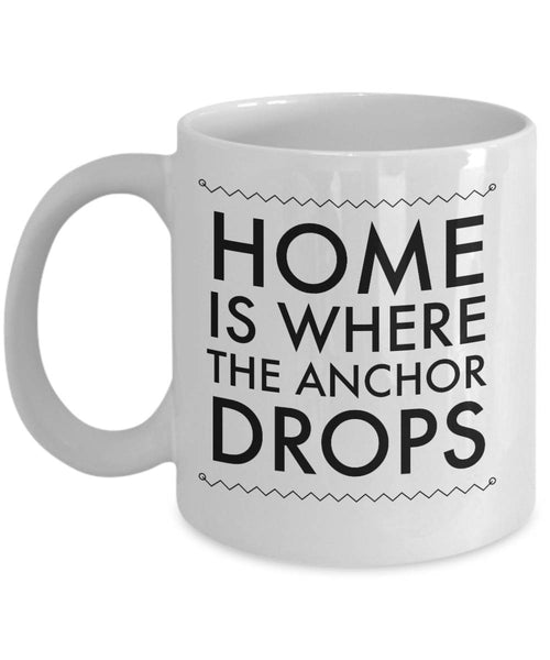 Boater Gift Home is Where the Anchor Drops Coffee Mug