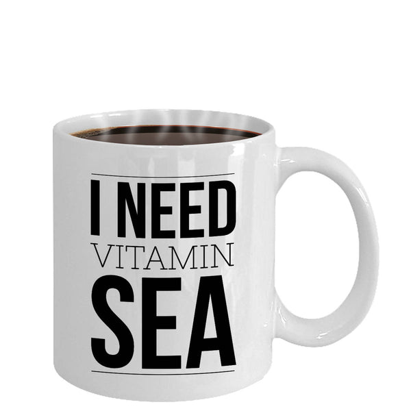 Sea Lovers Gift I Need Vitamin Sea Coffee Mug