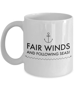 Gift for Sailor Sailor Blessing  Fair Winds  Following Seas Coffee Mug