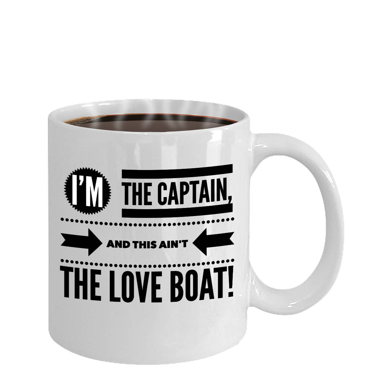 Funny Captain Gift Not the Love Boat Coffee Mug Ceramic
