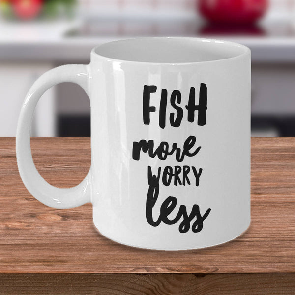 Funny Fisherman Gift Fisherman Gift Fish More Worry Less Coffee Mug