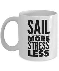 Gift for Sailor Inspirational Gift Sail More  Stress Less Coffee Mug