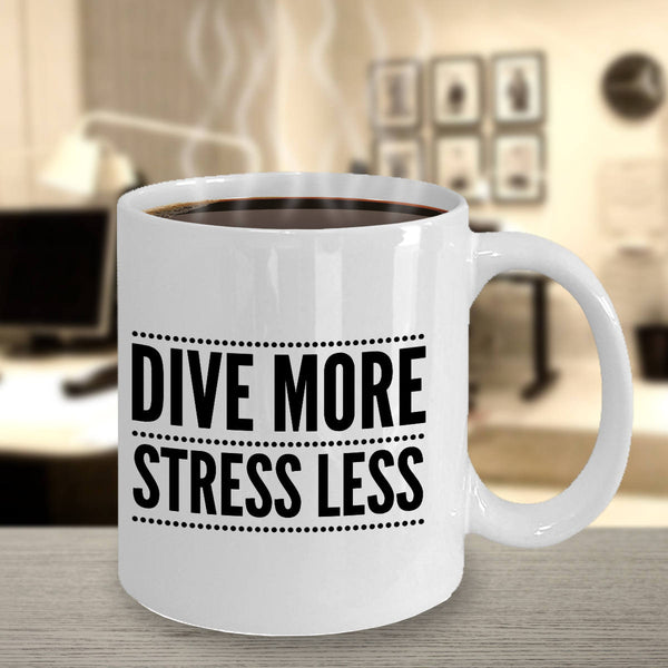Gift for Diver Funny Diver Gift Dive More Stress Less Coffee Mug