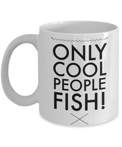 Funny Fisherman Gift Fisherman Gift Only Cool People Fish Coffee Mug