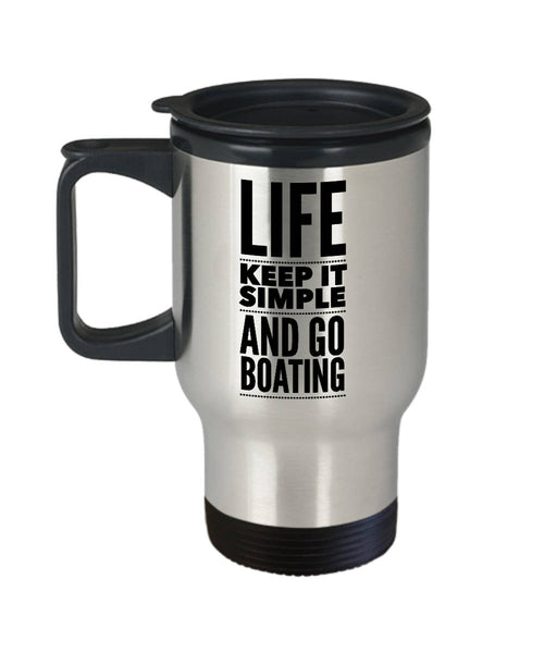 Boater Gift  Life Keep It Simply  Boating  Travel Mug  Stainless Steel