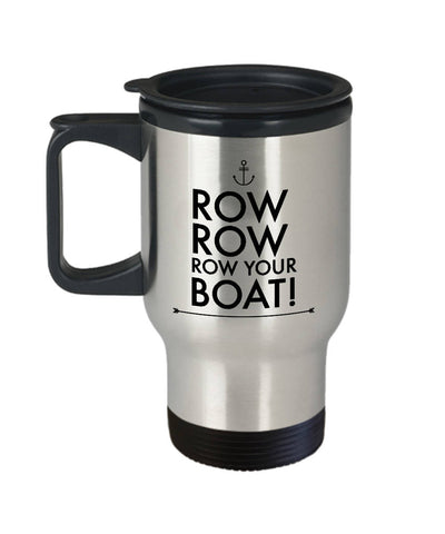 Rowing Gift - Row Row Row Your Boat  Travel Mug  Stainless Steel  Husband  Boyfriend  Son