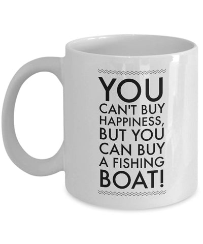 Gift for Fisherman Can't Buy Happiness Can Buy a Fishing Boat Coffee Mug