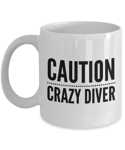 Funny Diving Gift Caution Crazy Diver Coffee Mug Ceramic