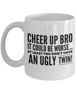 Gift for Twin Brother  Cheer Up Bro  Coffee Mug  Ceramic